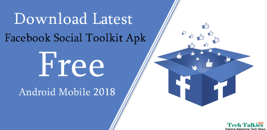 Download Latest Facebook Social Toolkit Apk Free for Android Mobile 2018