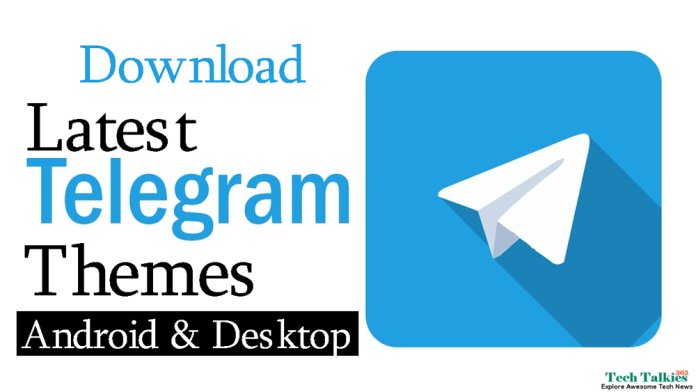 Free Download Latest Telegram Themes Pack for android and desktop 2018