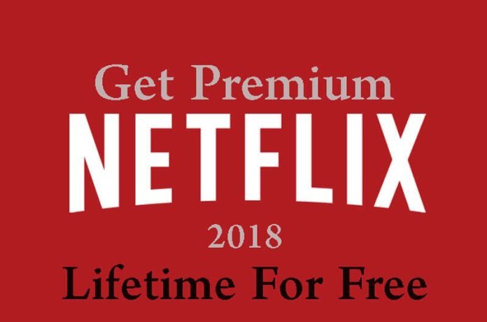 How to Get Netflix Premium Account Free For Lifetime 2018