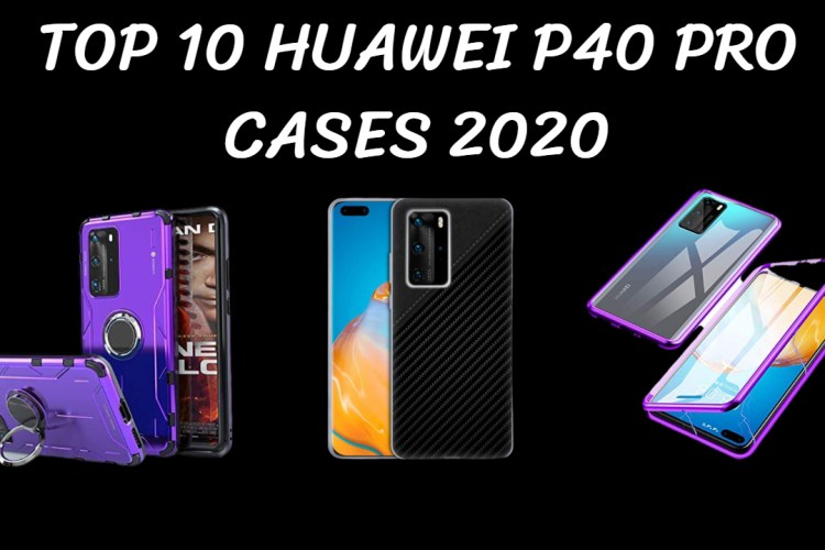 Top 10 Huawei P40 Pro Cases 2020