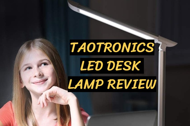 TaoTronics LED Desk Lamp Review