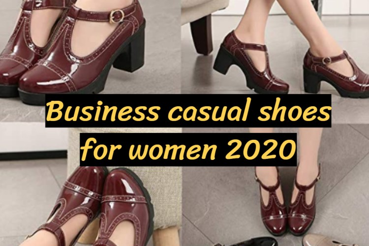 Business casual shoes for women 2020