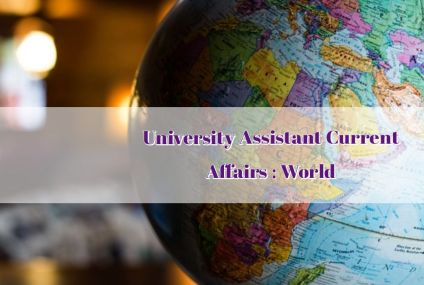 University Assistant Current Affairs : World