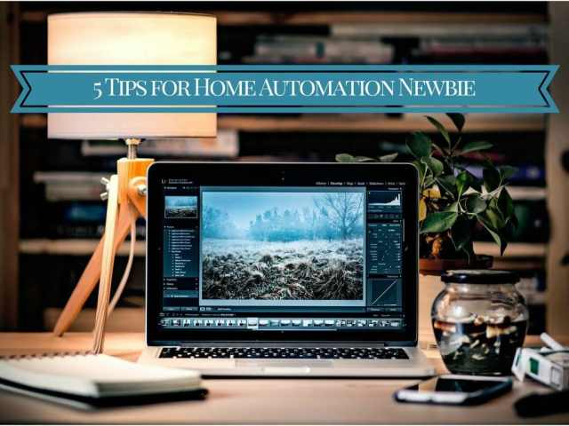 5 Tips for Home Automation Newbie