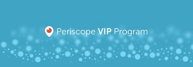 periscope VIP program