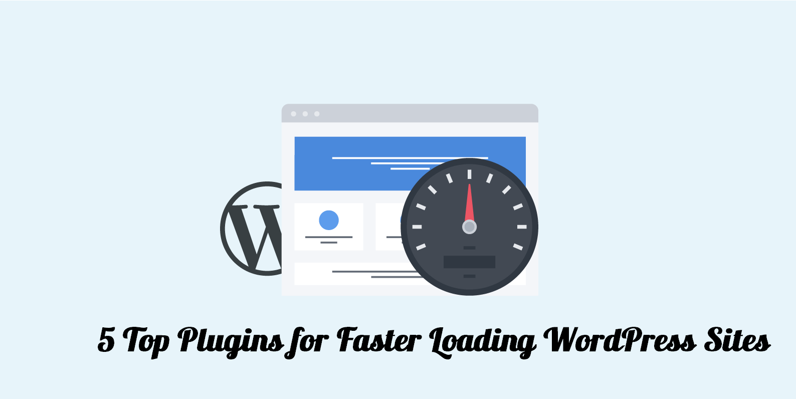 5 Top Plugins for Faster Loading WordPress Sites