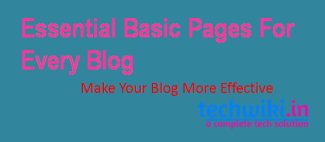 Essential Basic Pages For Every Blog Need
