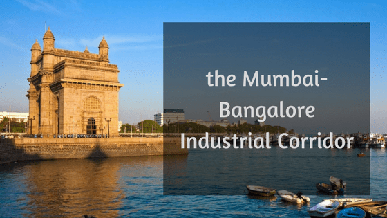 The Mumbai-Bangalore Industrial Corridor