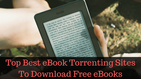 Top Best eBook Torrenting Sites To Download Free eBooks