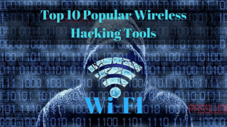 Top 10 Popular Wireless Hacking Tools (Wi-Fi)