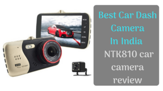 Best Car Dash Camera In India | NTK810 car camera review
