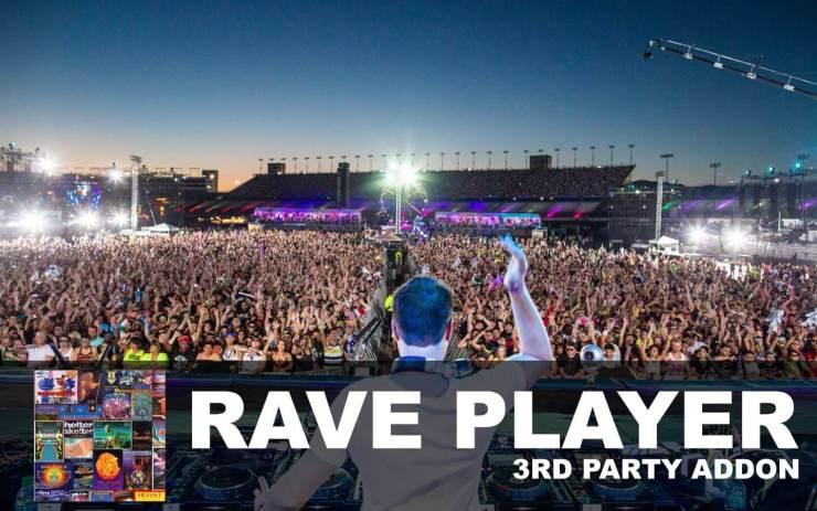 Rave Player Addon