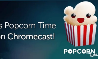 Chromecast Popcorn Time