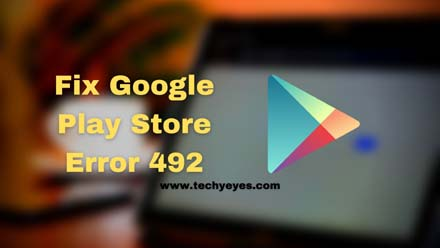 Fix Google Play Store Error 492