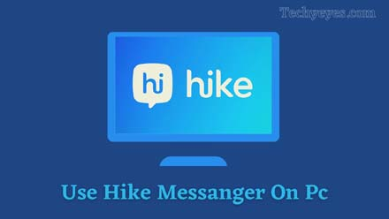 Use Hike Messanger On Pc