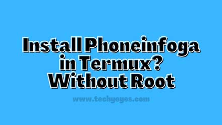Install Phoneinfoga in Termux
