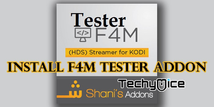 How to Install F4MTester Kodi Addon? - TechyMice