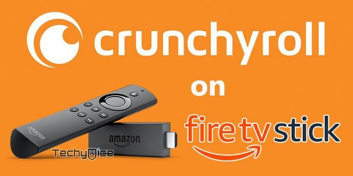 How to Install Crunchyroll on FireStick/Fire TV? [2019] - TechyMice