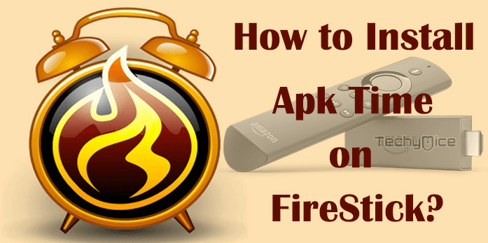 How to Install Apk Time for FireStick / Fire TV in 2019? - TechyMice