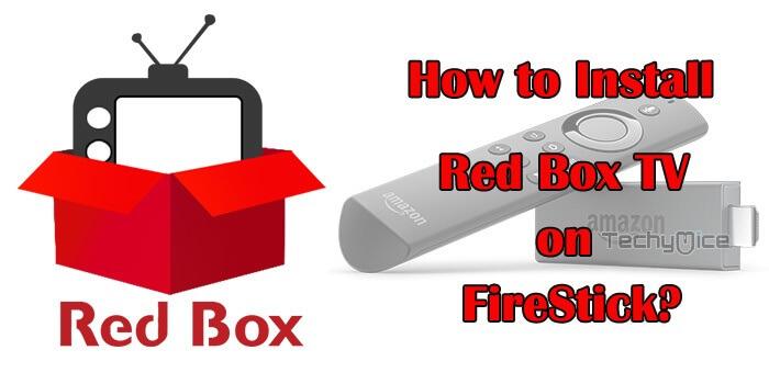 How to Install Redbox TV on FireStick / Fire TV? - TechyMice