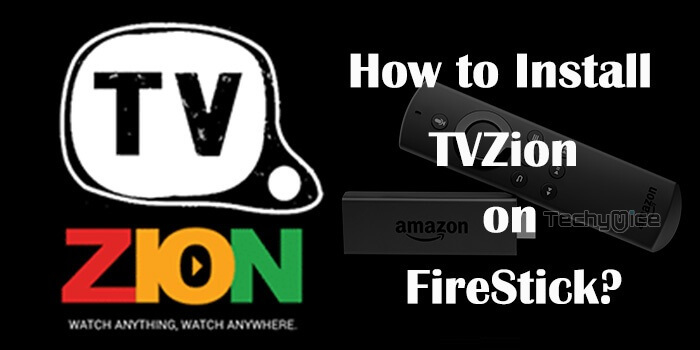 How to Install TVZion on FireStick / Fire TV? - TechyMice