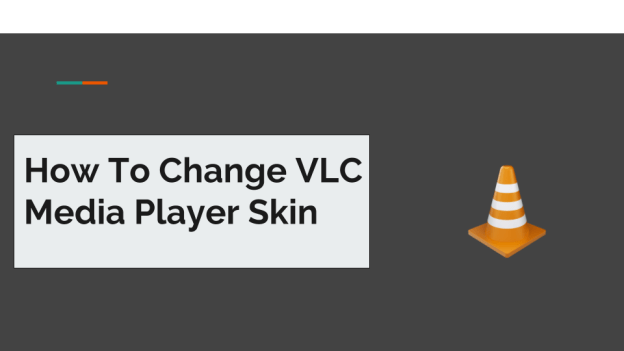 change vlc media player skin
