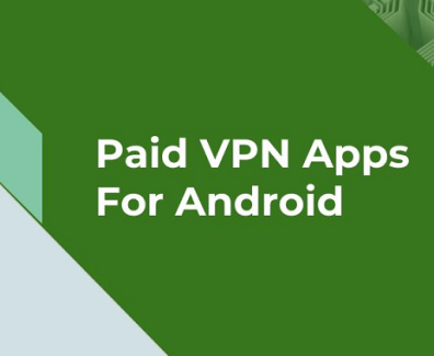 paid vpn apps for android
