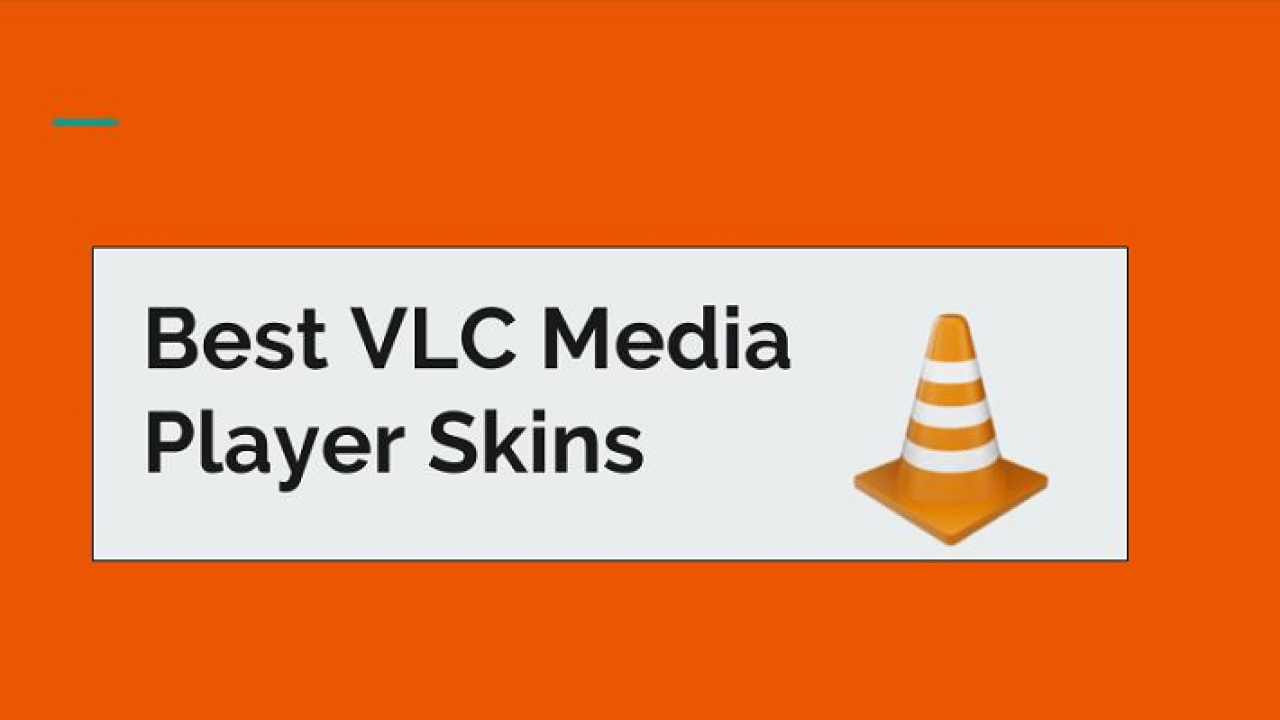 14 Best VLC Skins 2019 for VLC Media Player | Updated!