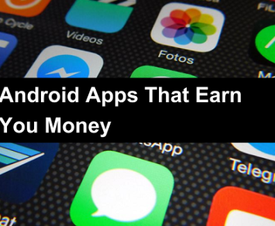 Android Apps That Earn You Money