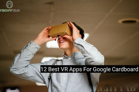 12 Best VR Apps For Google Cardboard | Virtual Reality Apps
