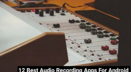 12 Best Audio Recording Apps For Android | 100% High Quality