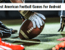 Best America Football Games For Android