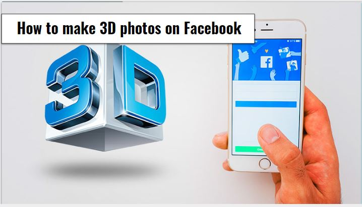 How To Make A 3D Photo On Facebook | Start posting 3D photos