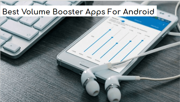 10 Best Volume Booster Apps For Android Ultimate Boost