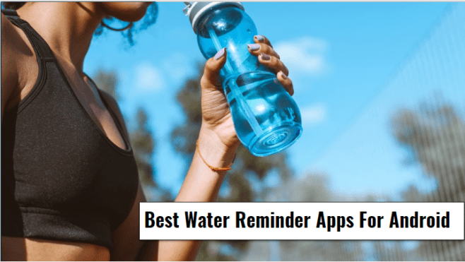 7 Best Water Reminder Apps For Android ~ Stay Healthy  Techytab