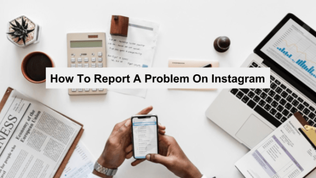 how to report a problem on instagram