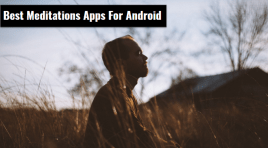 11 Best Meditation Apps For Android ~ Key To Peace Of Mind