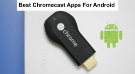 16 Best Chromecast Apps For Android 2019 | (Updated list)