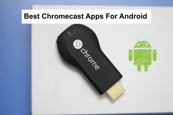 best chromecast apps for android