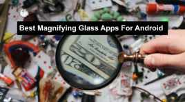 11 Top Magnifying Glass Apps For Android 2020 That Work