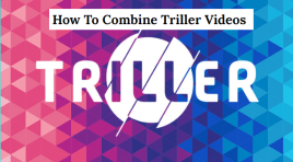 How To Combine Triller Videos Better Than Anyone Else