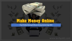 Top 6 Online Earning & Money Saving Android  App 2016