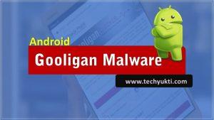 Gooligan Malware Kya Hai Aur Isse Android Phone ko Kaise Bachahaye