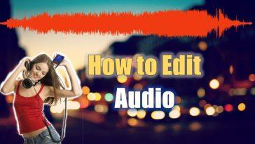 Audio Ko Kaise Edit Kare (ऑडियो को कैसे एडिट करे)?
