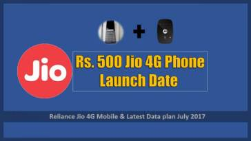 Rs. 500 Jio 4G Phone Launch Date & Plan July 2017