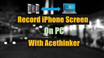 Best iPhone Screen Recorder | Acethinker iPhone Screen Recorder Software