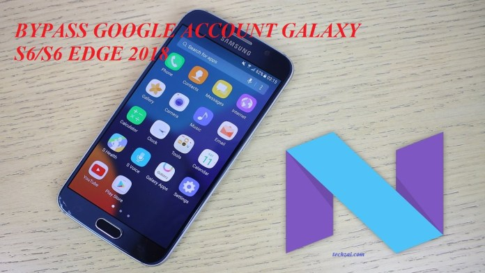 bypass Google account Galaxy S6_ S6 Edge 2018
