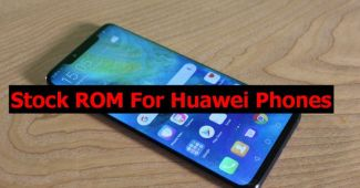 stock ROM for Huawei phones