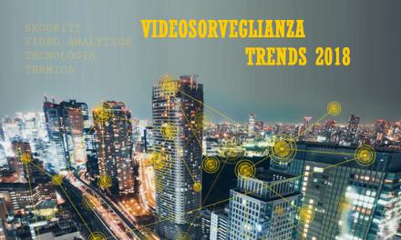Videosorveglianza, le tendenze del 2018.