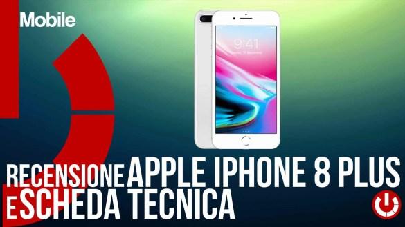 apple iphone 8 plus recensione e scheda tecnica dettagli